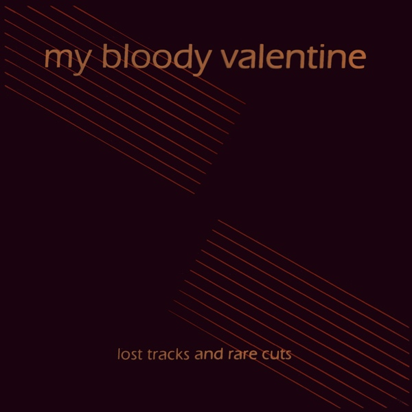 my-bloody-valentine-lost-tracks-and-rare-cuts-lp